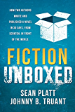 Fiction Unboxed: Publishing and Writing a Novel in 30 Days, From Scratch, In Front of the World (The Smarter Artist Book 2)
