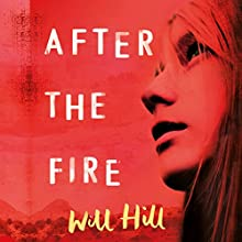 After the Fire: A Zoella Book Club 2017 Novel Audiobook by Will Hill Narrated by Amy Finegan