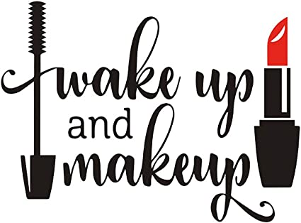 1PC Wake Up and Makeup Wall Sticker Creative Vinyl Wall Decal for Bedroom  Bathroom Removable Wall Art Paper