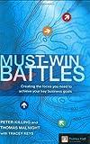 Must-Win Battles, Thomas Malnight and Peter Killing, 0273704575