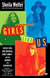 img - for Girls Like Us: Carole King, Joni Mitchell, Carly Simon--and the Journey of a Generation by Sheila Weller (2009-04-14) book / textbook / text book