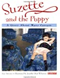 Suzette and the Puppy: A Story About Mary Cassatt (Young Readers)