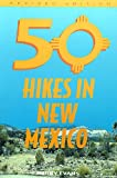 Fifty Hikes in New Mexico, Harry Evans, 0935182772
