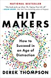 img - for Hit Makers: How to Succeed in an Age of Distraction book / textbook / text book