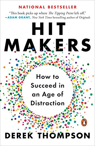 Hit Makers: How to Succeed in an Age of Distraction [Thompson, Derek] (Tapa Blanda)