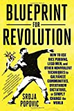 img - for Blueprint for Revolution: How to Use Rice Pudding, Lego Men, and Other Nonviolent Techniques to Galvanize Communities, Overthrow Dictators, or Simply Change the World book / textbook / text book