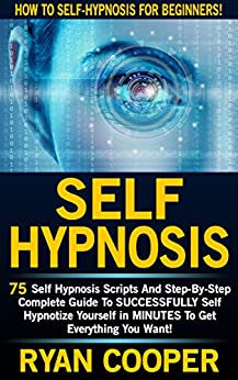 Amazon.com: Self Hypnosis: How To Self-Hypnosis For ...