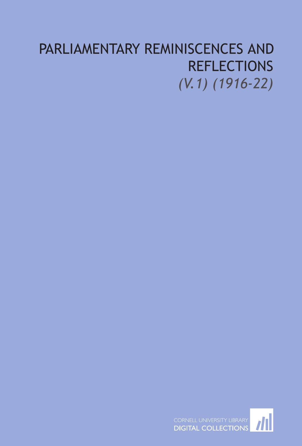 Download Parliamentary Reminiscences and Reflections: (V.1) (1916-22) pdf epub