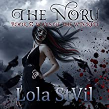 Ways of the Wicked: The Noru Series, Book 5 Audiobook by Lola StVil Narrated by Jennifer O'Donnell, Jason Clarke