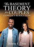 The Basement Theory for Couples Conflict Resolution
