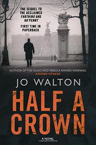 Half a Crown: A Story of a World that Could Have Been (Small Change)