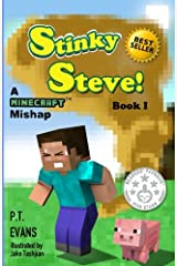 Stinky Steve: Book One - A Minecraft Mishap (Volume 1) Paperback