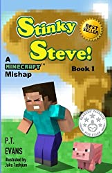 Stinky Steve: Book One - A Minecraft Mishap (Volume 1)