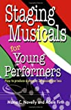 Staging Musicals for Young Performers, Maria C. Novelly and Adele Firth, 1566080991