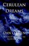 Cerulean Dreams, Dan O'Brien, 1467971200