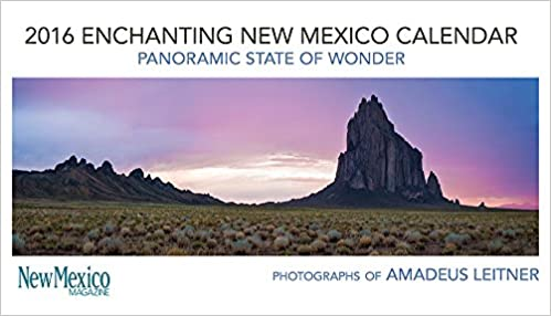 2016 Enchanting New Mexico Calendar: Panoramic State of Wonder