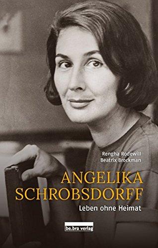 Angelika Schrobsdorff: Leben ohne Heimat - Mit Fotografien von Rengha Rodewill und Texten von Beatrix Brockman