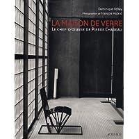 Maison De Verre (la): Le chef-d'oeuvre de Pierre Chareau (Architecture) (French...