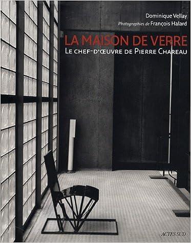 Livre gratuits La maison de verre : Le chef-d'oeuvre de Pierre Chareau pdf, epub