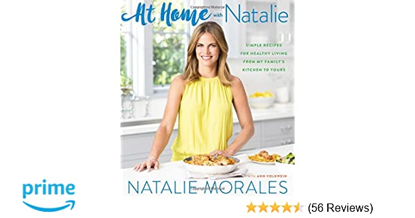 e253a794da97 At Home with Natalie  Simple Recipes for Healthy Living from My Family s  Kitchen to Yours  Natalie Morales