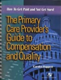 img - for The Primary Care Provider's Guide to Compensation and Quality: How to Get Paid and Not Get Sued (Book with Diskette for Windows) by Carolyn Buppert (2000-05-15) book / textbook / text book