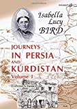 Journeys in Persia and Kurdistan, Including a Summer in the Upper Karun Region and a Visit to the Nestorian Rayahs, Bird, Isabella Lucy, 1402192274