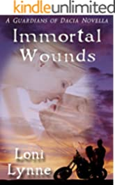 Immortal Wounds (A Guardians of Dacia Book 2)