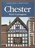 The English Heritage Book of Chester, Peter Carrington, 0713473126