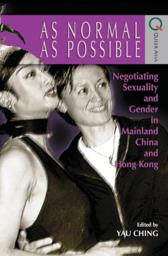 as-normal-as-possible-negotiating-sexuality-and-gender-in-mainland-china-and-hong-kong-queer-asia