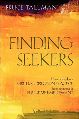 Book Finding Seekers: How to Develop a Spiritual Direction Practice from Beginning to Full-Time Employment