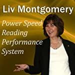 Power Speed Reading Performance System: With Mind Music for Peak Performance | Liv Montgomery