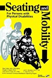 img - for Seating and Mobility for Persons With Physical Disabilities by Elaine Trefler (1993-01-01) book / textbook / text book