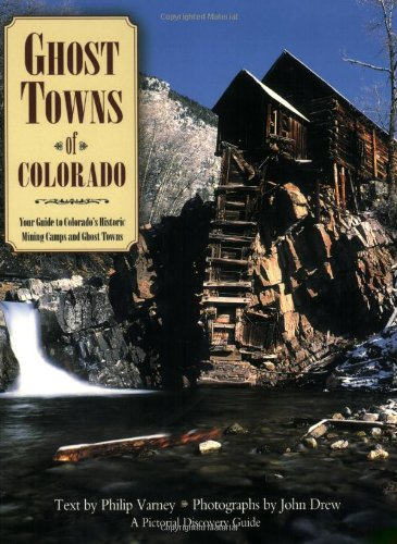 - Ghost Towns of Colorado (Pictorial Discovery Guide)