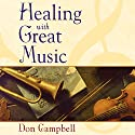 Healing with Great Music Speech by Don Campbell Narrated by Don Campbell