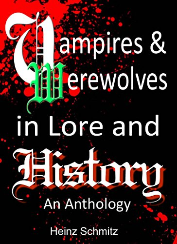 Vampires and Werewolves in Lore and History: An Anthology