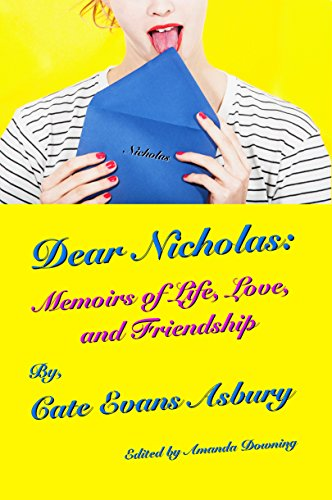 Dear Nicholas: Memoirs of Life, Love and Friendship