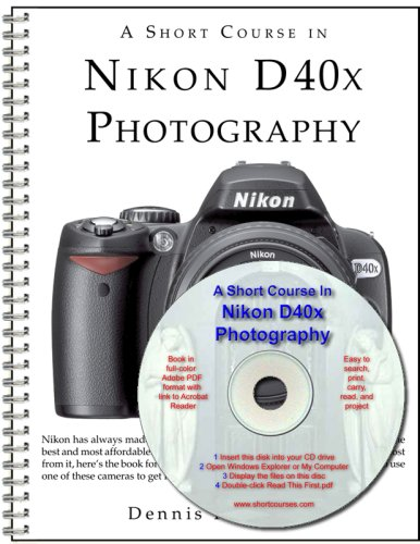 A Short Course in Nikon D40x Photography book/ebook