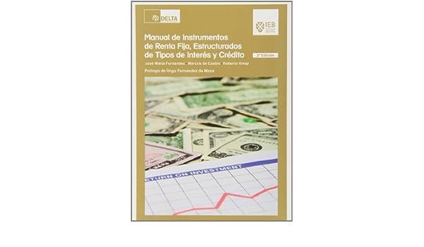 Manual de instrumentos de renta fija, estructurados de tipos de interés y crédito: 9788415581505: Amazon.com: Books