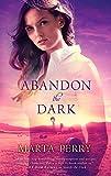 Abandon the Dark (Watcher in the Dark)