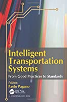 Intelligent Transportation Systems: From Good Practices to Standards Front Cover
