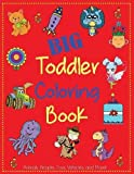 Big Toddler Coloring Book: Cute Coloring Book for Toddlers with Animals, People, Toys, Vehicles, and More! (Kids Coloring Books)