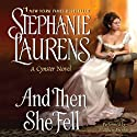 And Then She Fell : Cynster Sisters, Book 5 Audiobook by Stephanie Laurens Narrated by Matthew Brenher