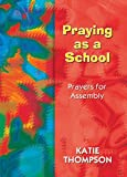 Praying as a School: Prayers for Assembly