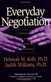 Everyday Negotiation, Deborah M. Kolb and Judith Williams, 0787965014