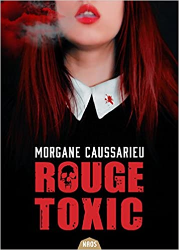 Rouge Toxic - Morgane Caussarieu (2018) sur Bookys