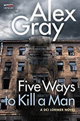 Five Ways To Kill a Man: A DCI Lorimer Novel (William Lorimer)