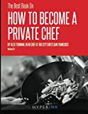 private chef - The Best Book On How To Become A Private Chef