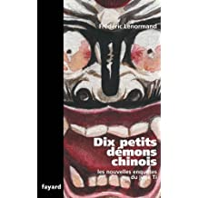 Dix petits démons chinois : Les nouvelles enquêtes du juge Ti (Romanesque) (French Edition)