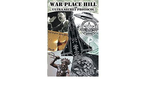 WAR PLACE HILL: Ultra Secret Protocol: MRMarks -, Vi Marks -: 9781973496687: Amazon.com: Books