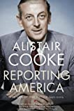 Reporting America, Alistair Cooke, 1590208528